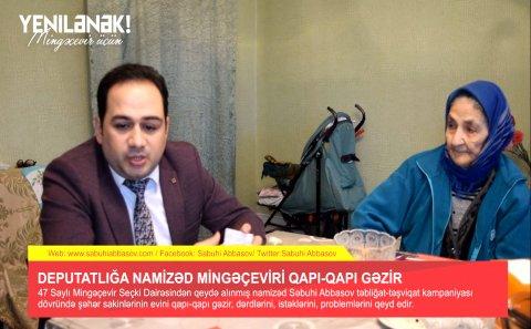 47 Saylı Mingəçevir Seçki Dairəsinin namizədi Səbuhi Abbasov qapı-qapı gəzir - VİDEO